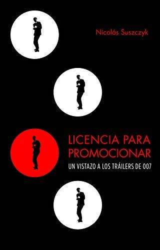 Licencia Para Promocionar: Un Vistazo a los Tráilers de 007 (Spanish Edition)
