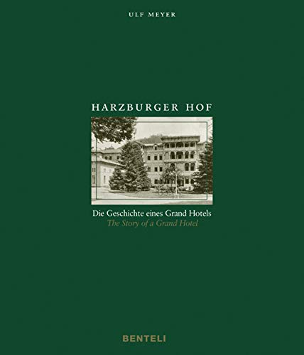 Harzburger Hof: Die Geschichte eines Grand Hotels / The Story of a Grand Hotel (CODE COLLECTION DISPO)
