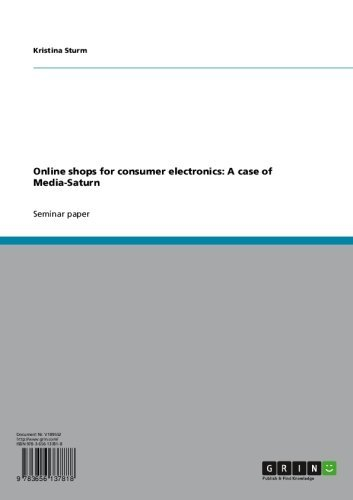 Online shops for consumer electronics: A case of Media-Saturn (English Edition)
