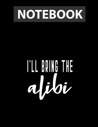 I'll Bring The Alibi Bride Bridal Hen Party Do Night / Notebook CollegeRuled Line / Large 8.5''x11''