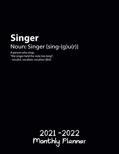 Singer 2021 - 2022 Monthly Planner: Singer Gifts | Funny Singer Definition | Singer Gifts For Women And Men, Graduation Gifts |2021 Planner ... 11 with Black Cover , Contacts and Passwords