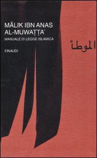 Al-Muwatta'. Manuale di legge islamica
