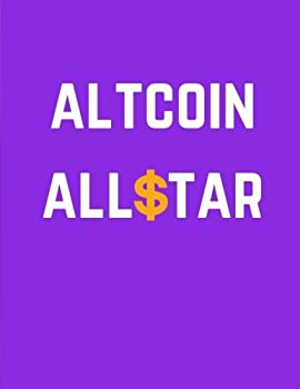 Altcoin Allstar  Cryptocurrency Journal Ledger Notebook / 100 Pages / Large 8.5 x 11 in  Daily Notebook Ledger   Volume 8