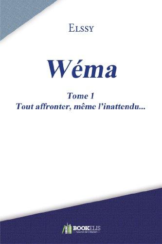 Wéma - Tome 1 : Tout affronter même l'inattendu (BO.FRANCE)
