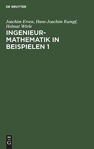 Ingenieurmathematik in Beispielen, Bd.1, Lineare Algebra, Nichtlineare Algebra, Spezielle transzendente Funktionen, Komplexe Zahlen
