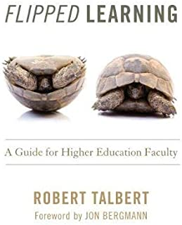 Flipped Learning: A Guide for Higher Education Faculty