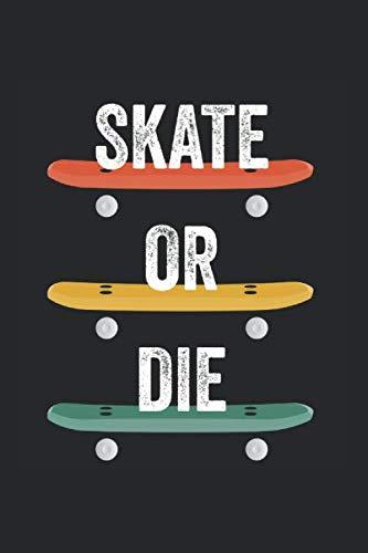Kalender Skate Or Die Skateboard: Wochenkalender 2020 I Notizbuch I Skateboard