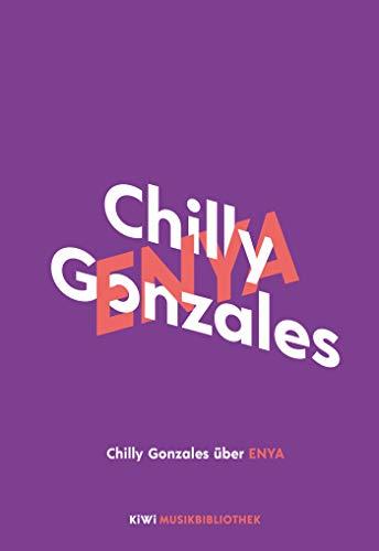 Chilly Gonzales über Enya (KiWi Musikbibliothek, Band 10)