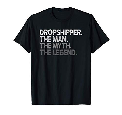 Dropshipper Dropshipping The Man Myth Legend Gift Camiseta