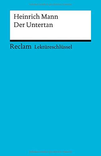 Lektüreschlüssel zu Heinrich Mann: Der Untertan (Reclams Universal-Bibliothek)