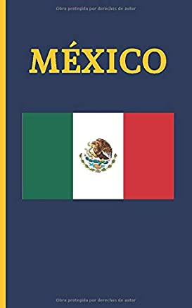 MÉXICO: DIARIO DE VIAJE. EDICIÓN ESPECIAL BOLSILLO. CUADERNO REGISTRO DE HOTELES, VUELOS, LISTA DE EQUIPAJE Y  LUGARES A VISITAR. INCLUYE ADEMÁS ... MEJORES MOMENTOS Y DATOS DE INTERÉS. MÉJICO.