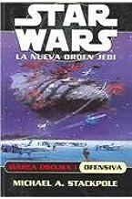 Marea oscura I. Ofensiva (Star Wars. La Nueva Orden Jedi / Star Wars. The New Jedi Order) (Spanish Edition)