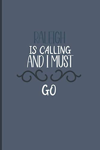 Raleigh Is Calling And I Must Go journal ,cute journal for valentines, birthday christmas journal gift idea for friends, family,