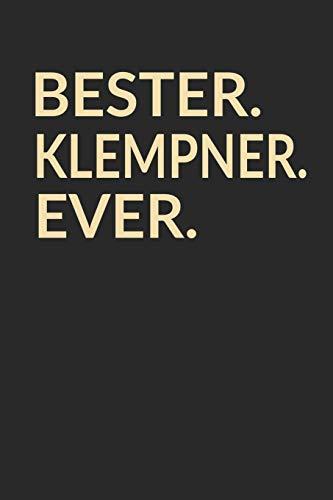 Bester Klempner Ever: A5 Liniertes • Notebook • Notizbuch • Taschenbuch • Journal • Tagebuch - Ein lustiges Geschenk für die Besten Männer Der Welt