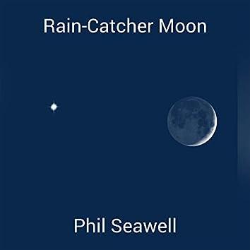 Rain-Catcher Moon