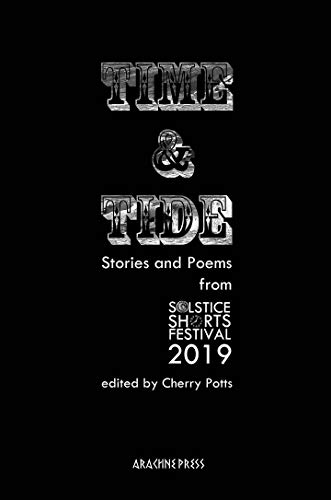 Time and Tide: Stories and Poems from the Solstice Shorts Festival 2019