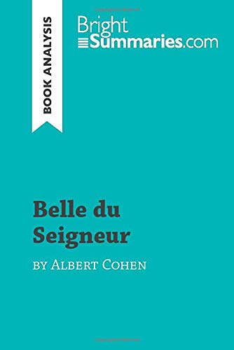 Belle du Seigneur by Albert Cohen (Book Analysis): Detailed Summary, Analysis and Reading Guide