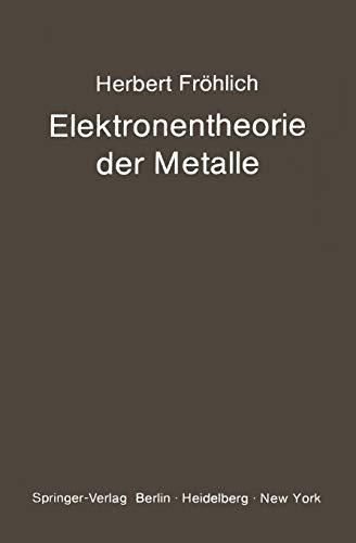 Elektronentheorie der Metalle (Struktur und Eigenschaften der Materie in Einzeldarstellungen (18), Band 18)