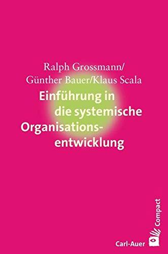 Einführung in die systemische Organisationsentwicklung (Carl-Auer Compact)