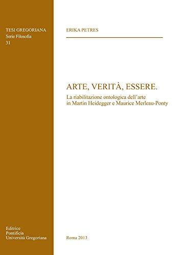 Arte, verità, essere. La riabilitazione ontologica dell'arte in Martin Heidegger e Maurice Merleau-Ponty