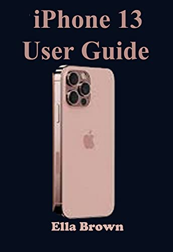 iPhone 13 User Guide (English Edition)