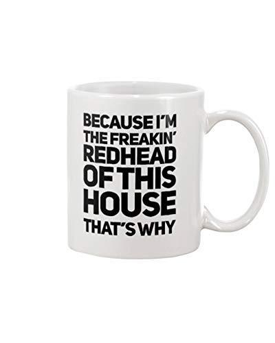 N\A Porque Soy la Pelirroja Loca de Esta casa por eso Taza de café Taza de café