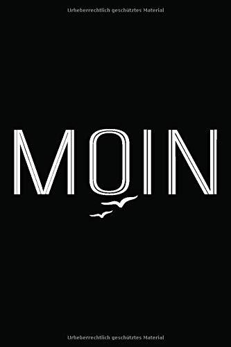 Moin: Notizbuch Organizer Planer Geschenk Norddeutschland | Tagebuch Zum Wandern, Reisen, Camping | 6X9 Zoll (Ca. Din A5) 120 Karierte Seiten, Softcover Mit Matt.