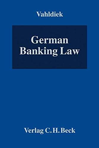 German Banking Law: Grundwerk zur Fortsetzung (min. 3 Ergänzungslieferungen) - Rechtsstand: Oktober 2020