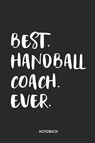 Best Handball Coach Ever Notizbuch: Schönes Büchlein für Trainer & Trainerinnen | Dotted Notebook / Punkteraster | 120 gepunktete Seiten | ca. A5 Format | Individuelles Journal | Journaling Geschenk