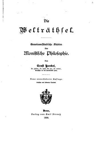Dei Welträthsel, Gemeinverständliche Studien über monistische Philosophie