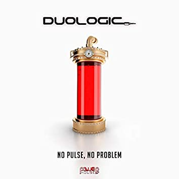 No Pulse, No Problem