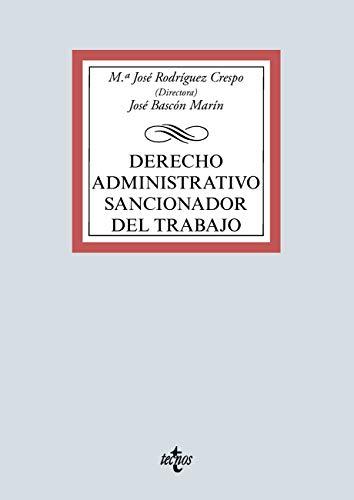 Derecho Administrativo Sancionador del Trabajo: Recursos teórico-prácticos para la adquisición de competencias profesionales (Derecho - Biblioteca Universitaria de Editorial Tecnos)