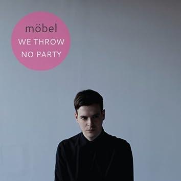 We Throw No Party