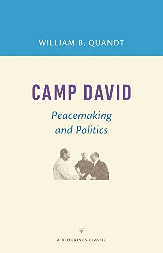 Camp David: Peacemaking and Politics (A Brookings Classic) by William B. Quandt (2016-01-05)