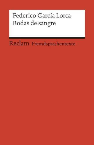 Bodas de sangre: Tragedia en tres actos y siete cuadros. Spanischer Text mit deutschen Worterklärungen. B1 (GER)