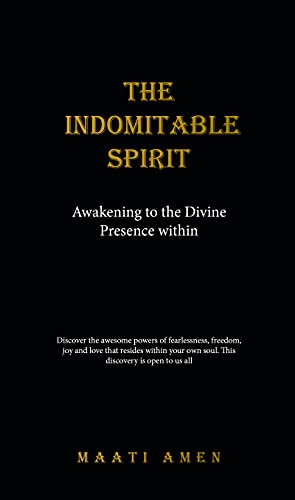 The Indomitable Spirit: Awakening to the Divine Presence Within