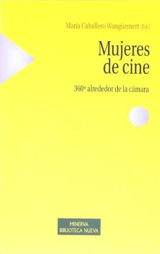 Mujeres De Cine. 360º Alrededor De La Cámara (Estudios sobre la mujer...