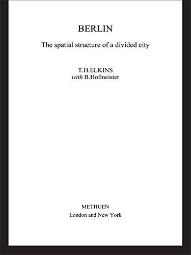 Berlin: The Spatial Structure of a Divided City (English Edition)