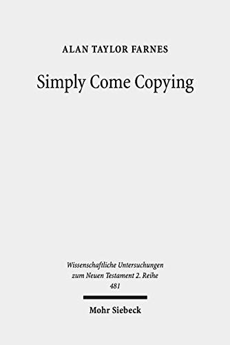 Simply Come Copying: Direct Copies As Test Cases in the Quest for Scribal Habits: 481