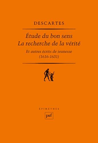 Étude du bon sens, La recherche de la vérité et autres écrits de jeunesse (1616-1631)