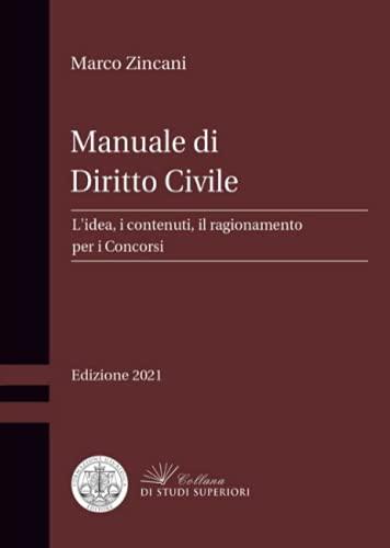 Manuale di diritto civile. L'idea, i contenuti, il ragionamento per i concorsi