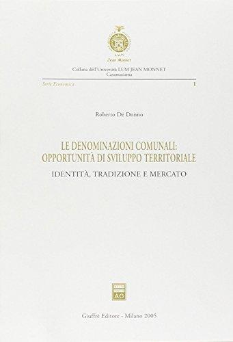 Le denominazioni comunali: opportunità di sviluppo territoriale. Identità, tradizione e mercato