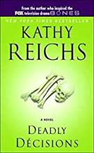 Deadly Decisions (A Temperance Brennan Mystery)