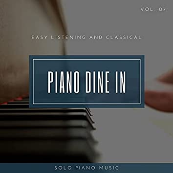 Piano DIne In - Easy ListenIng And Classical Solo Piano Music, Vol. 07