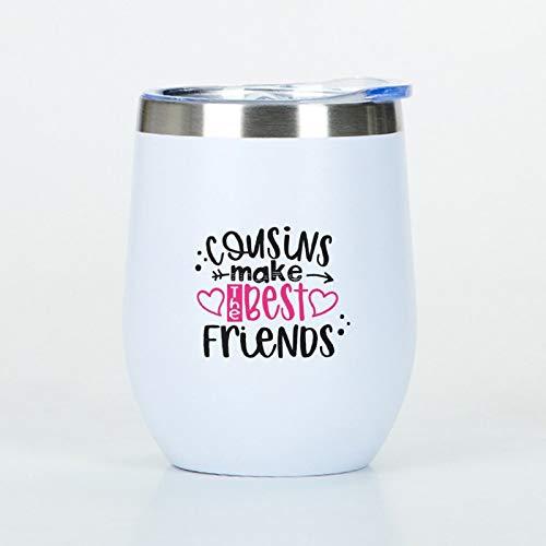 Cousins Make The Best Friends - Vaso de viaje de acero inoxidable aislado de 350 ml, vaso de vino con tapa, copas de vino de acero inoxidable de viaje blanco, regalos para mamá abuela