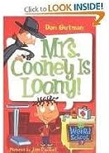 Mrs. Cooney is Loony! (My Weird School #7)