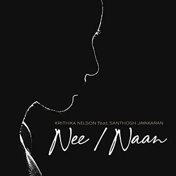 Nee / Naan (feat. Santhosh Jayakaran)