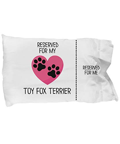 Toll2452 Toy Fox Terrier Pillow Cases Funny Gift For Toy Fox Terrier Owners Toy Fox Terrier Dog Lover Gift Reserved For My Toy Fox Terrier