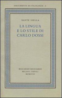 La lingua e lo stile di Carlo Dossi del volume Ricciardi, «Documenti di filologia», 3, 1958. Ediz. in facsimile