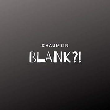 Blank?!